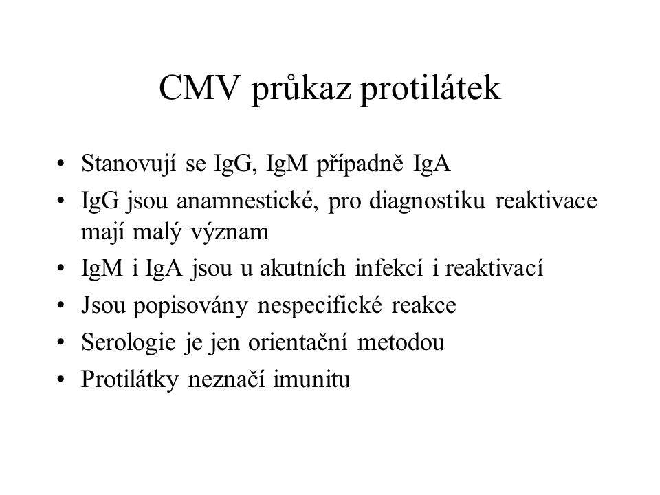 CMV průkaz protilátek Stanovují se IgG, IgM případně IgA