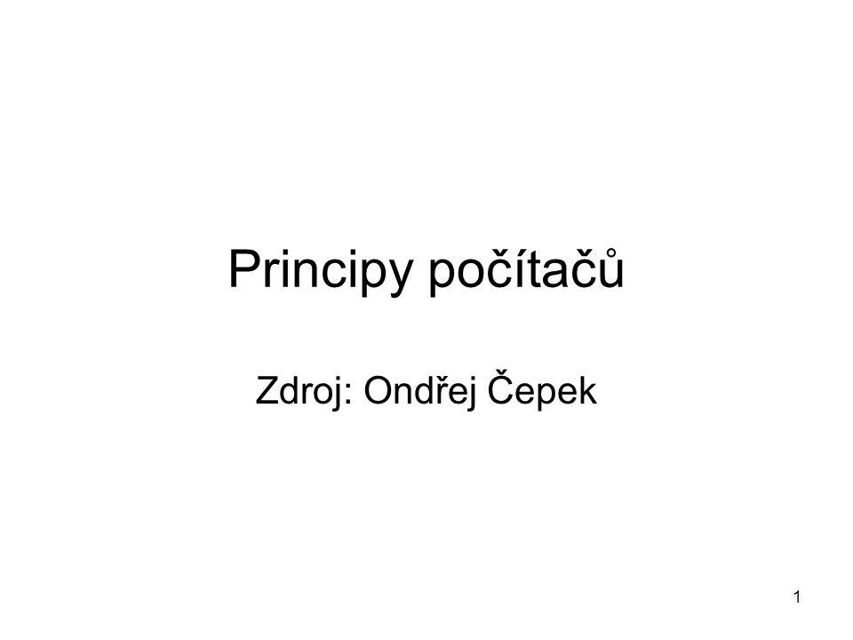Principy počítačů Zdroj: Ondřej Čepek