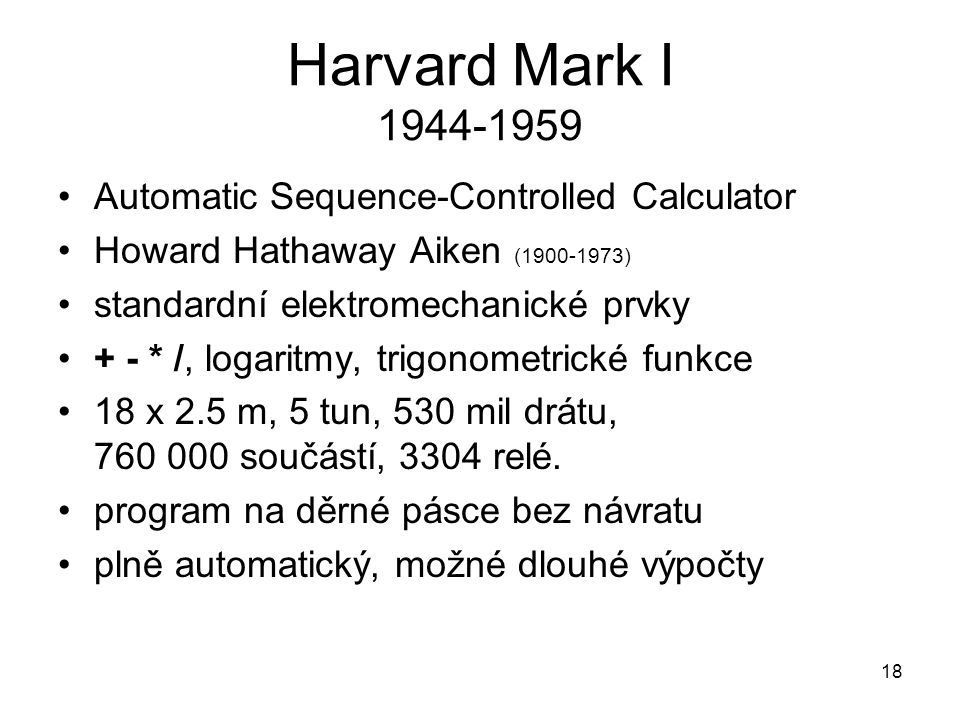 Harvard Mark I 1944-1959 Automatic Sequence-Controlled Calculator