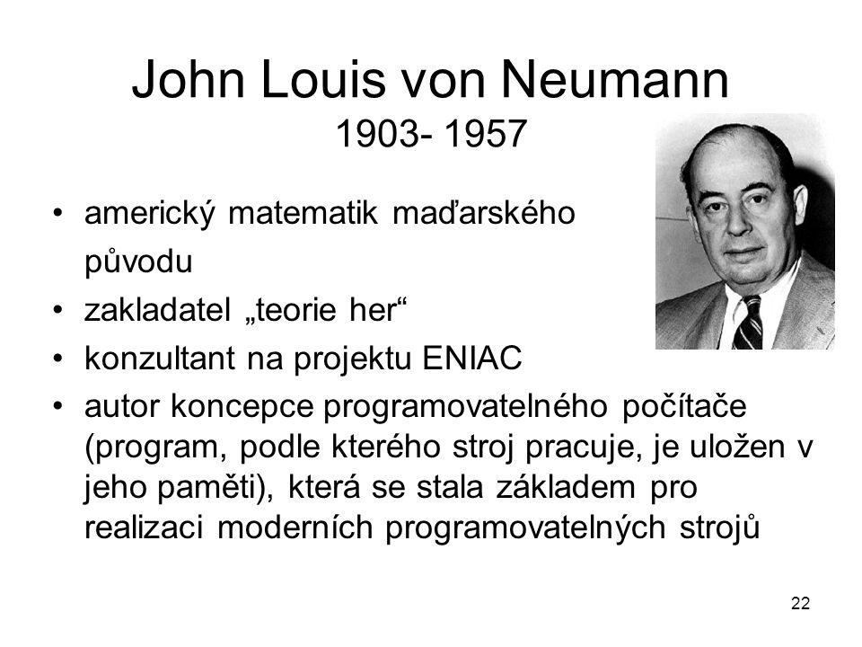 John Louis von Neumann 1903- 1957