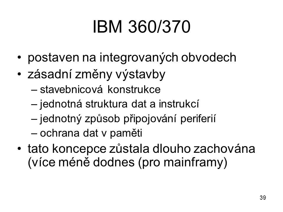 IBM 360/370 postaven na integrovaných obvodech zásadní změny výstavby