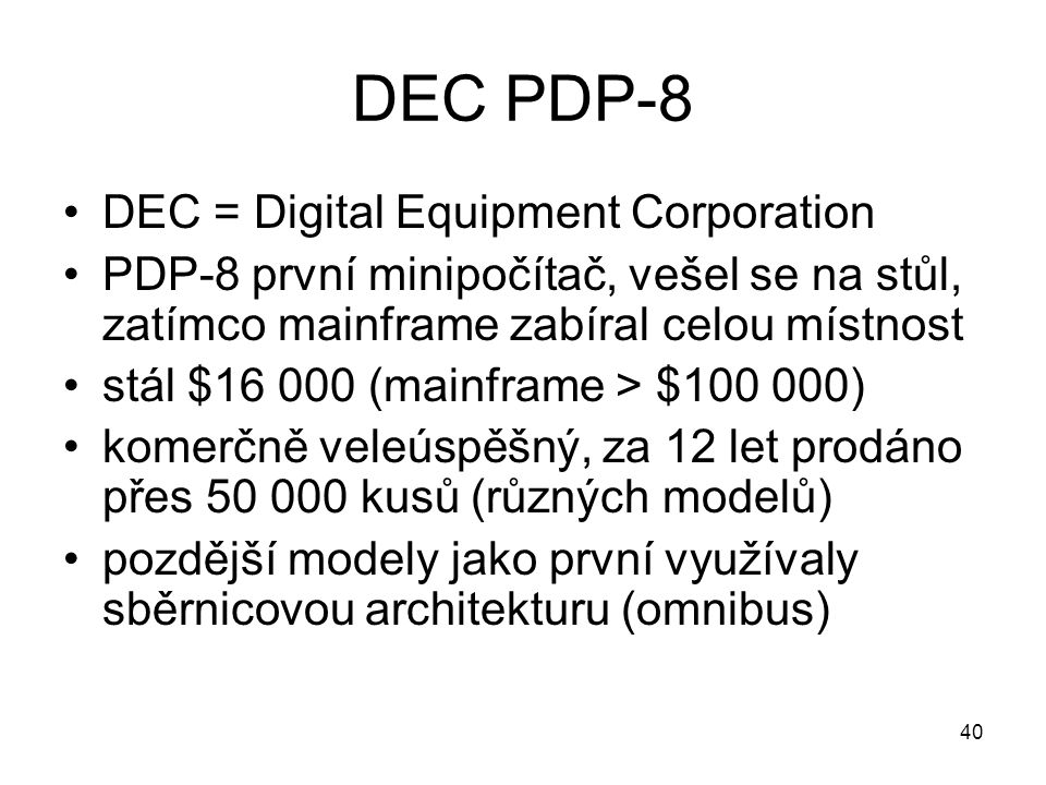 DEC PDP-8 DEC = Digital Equipment Corporation