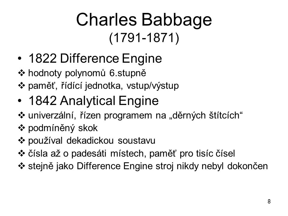 Charles Babbage ( ) 1822 Difference Engine