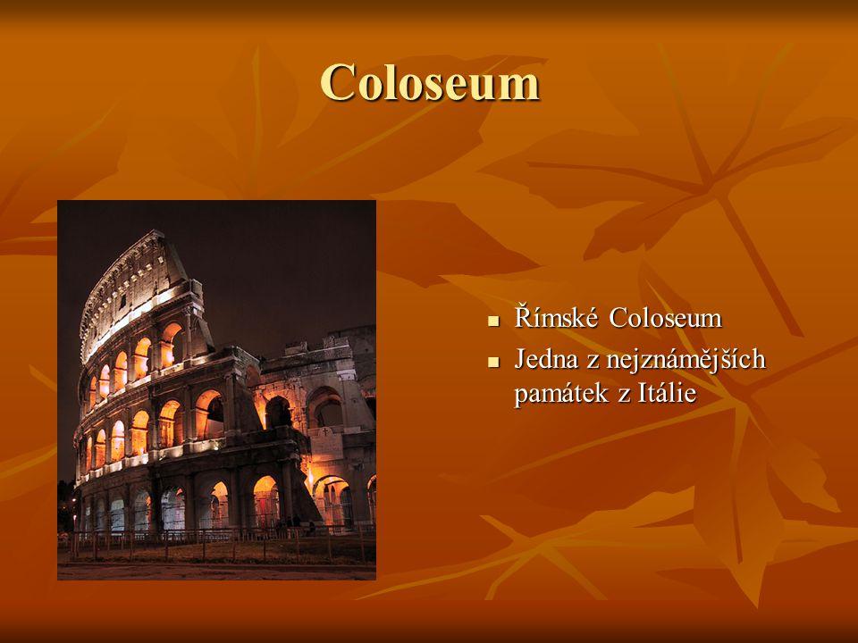 Coloseum Římské Coloseum Jedna z nejznámějších památek z Itálie