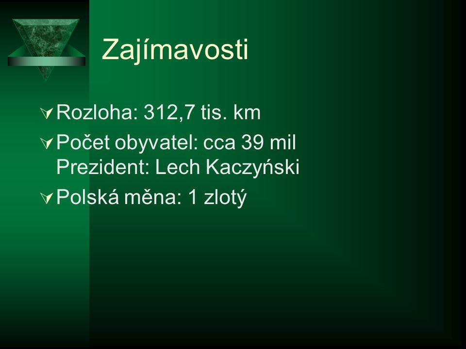 Zajímavosti Rozloha: 312,7 tis. km
