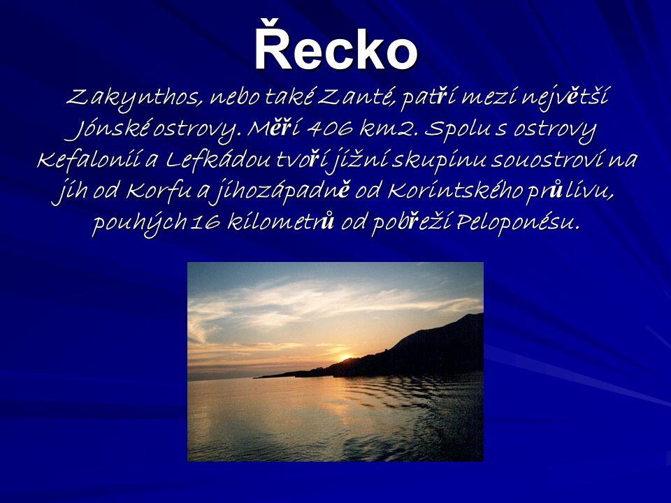 Řecko Zakynthos, nebo také Zanté, patří mezi největší Jónské ostrovy