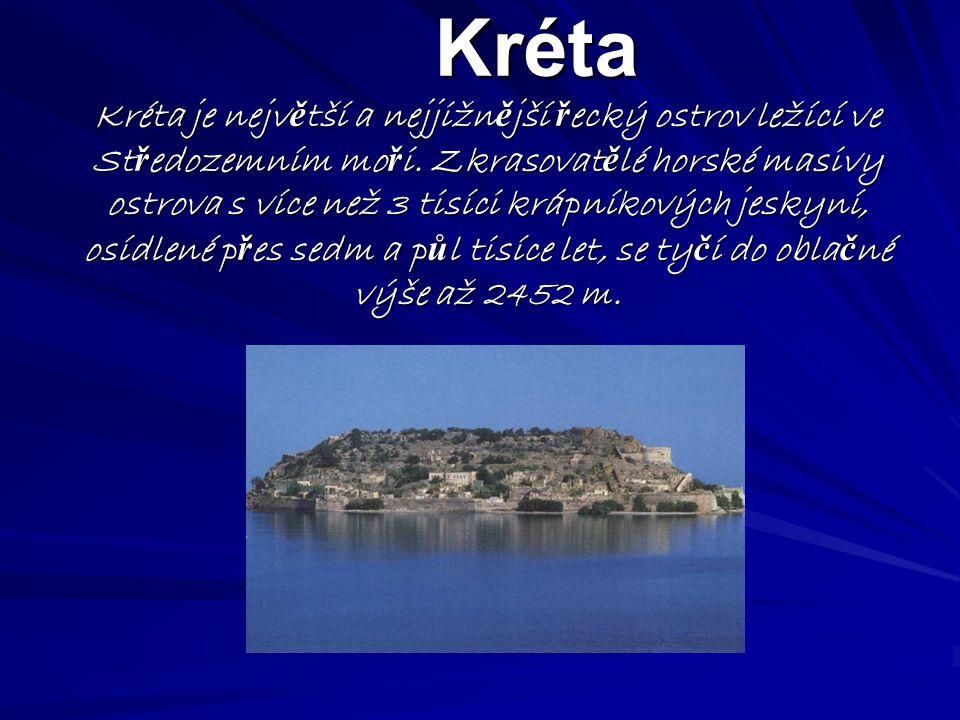 Kréta Kréta je největší a nejjižnější řecký ostrov ležící ve Středozemním moři.