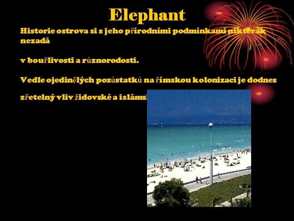 Elephant Historie ostrova si s jeho přírodními podmínkami nikterak nezadá v bouřlivosti a různorodosti.