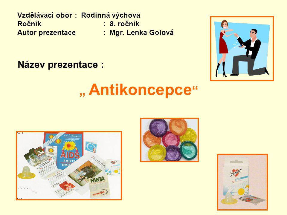 """Název prezentace : """" Antikoncepce"""