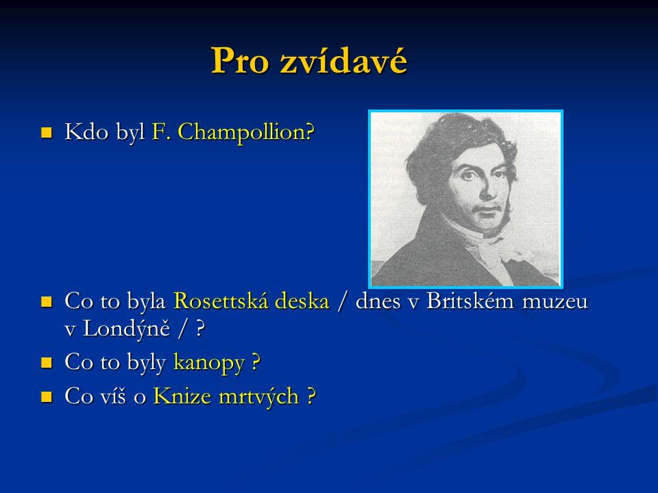 Pro zvídavé Kdo byl F. Champollion