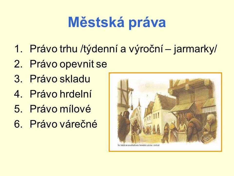 Městská práva Právo trhu /týdenní a výroční – jarmarky/