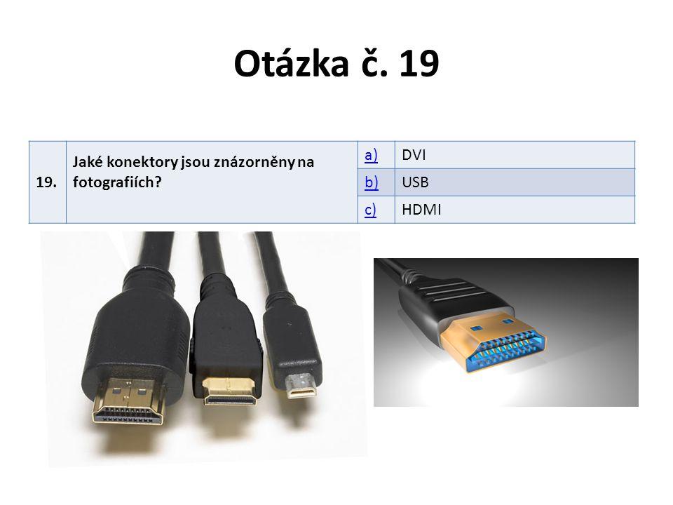 Otázka č. 19 19. Jaké konektory jsou znázorněny na fotografiích a)
