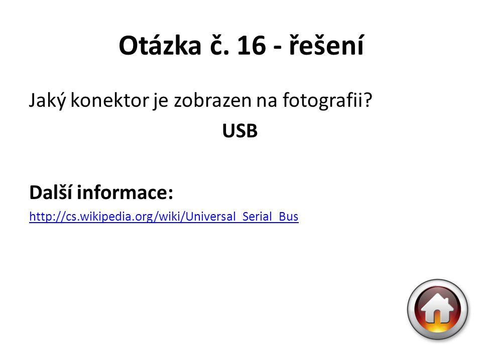 Otázka č. 16 - řešení Jaký konektor je zobrazen na fotografii USB