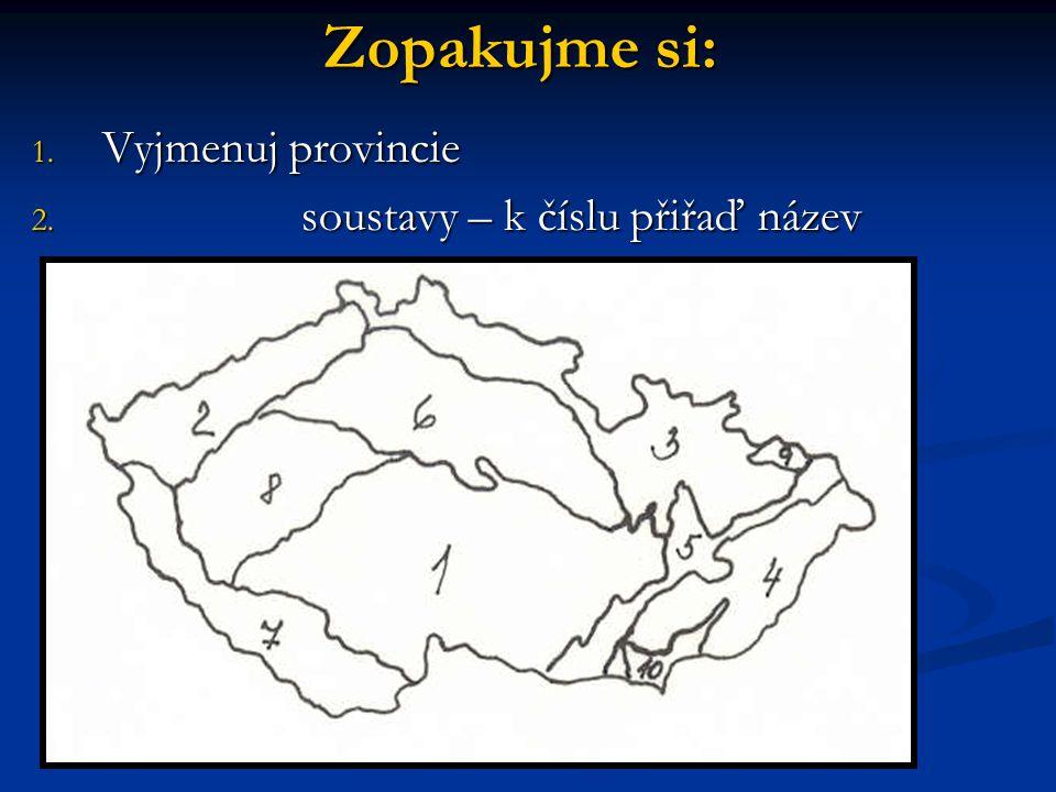 Zopakujme si: Vyjmenuj provincie soustavy – k číslu přiřaď název