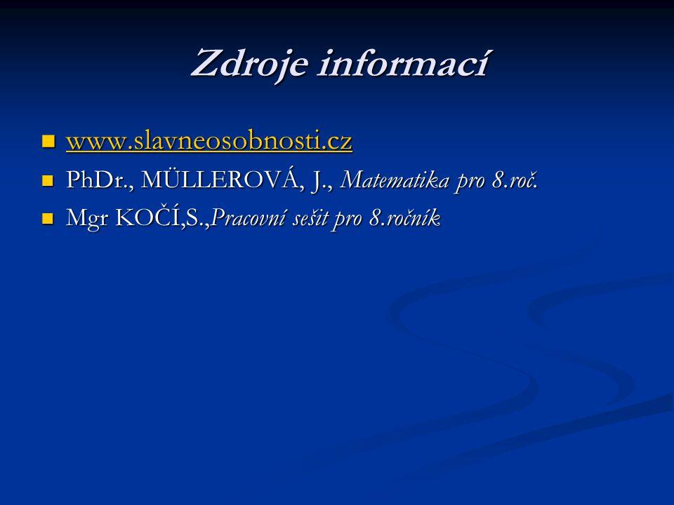 Zdroje informací www.slavneosobnosti.cz