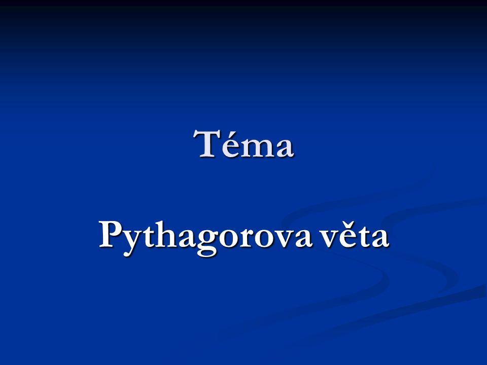 Téma Pythagorova věta