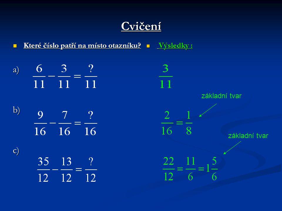Cvičení a) b) c) Které číslo patří na místo otazníku Výsledky :