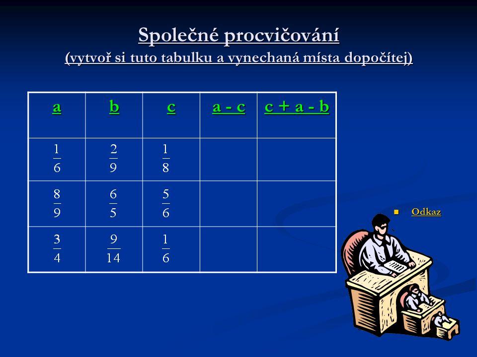 Společné procvičování (vytvoř si tuto tabulku a vynechaná místa dopočítej)