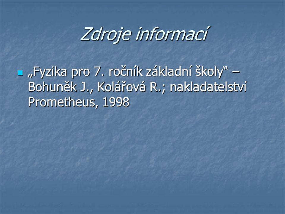 """Zdroje informací """"Fyzika pro 7."""