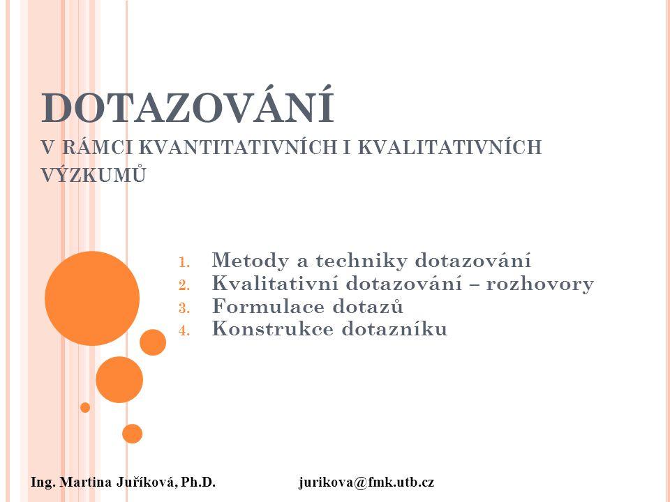 DOTAZOVÁNÍ v rámci kvantitativních i kvalitativních výzkumů