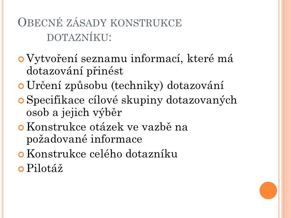 Obecné zásady konstrukce dotazníku: