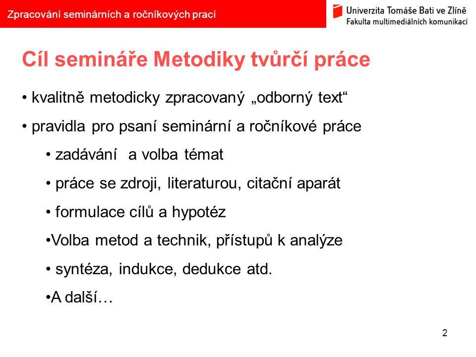 Cíl semináře Metodiky tvůrčí práce