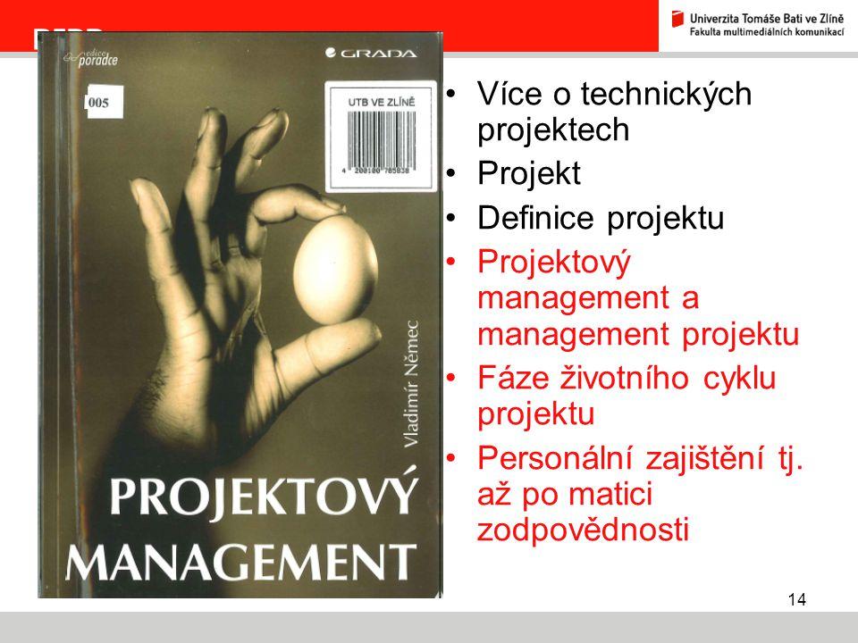 Více o technických projektech Projekt Definice projektu