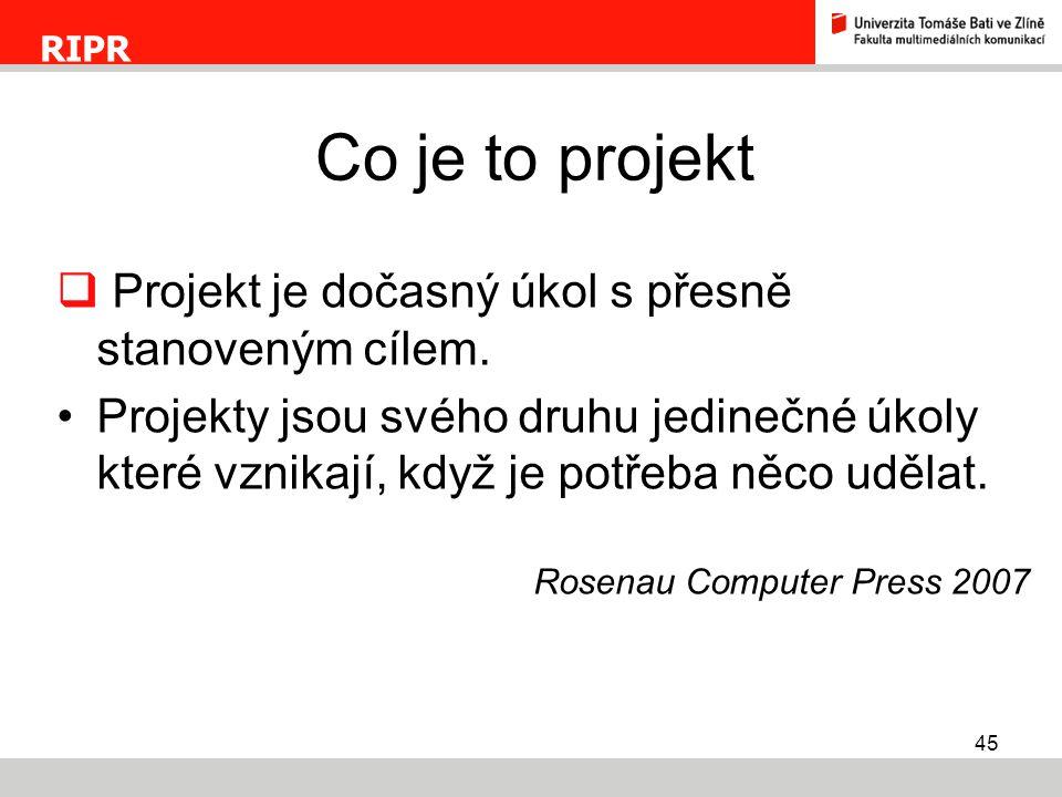 Co je to projekt Projekt je dočasný úkol s přesně stanoveným cílem.