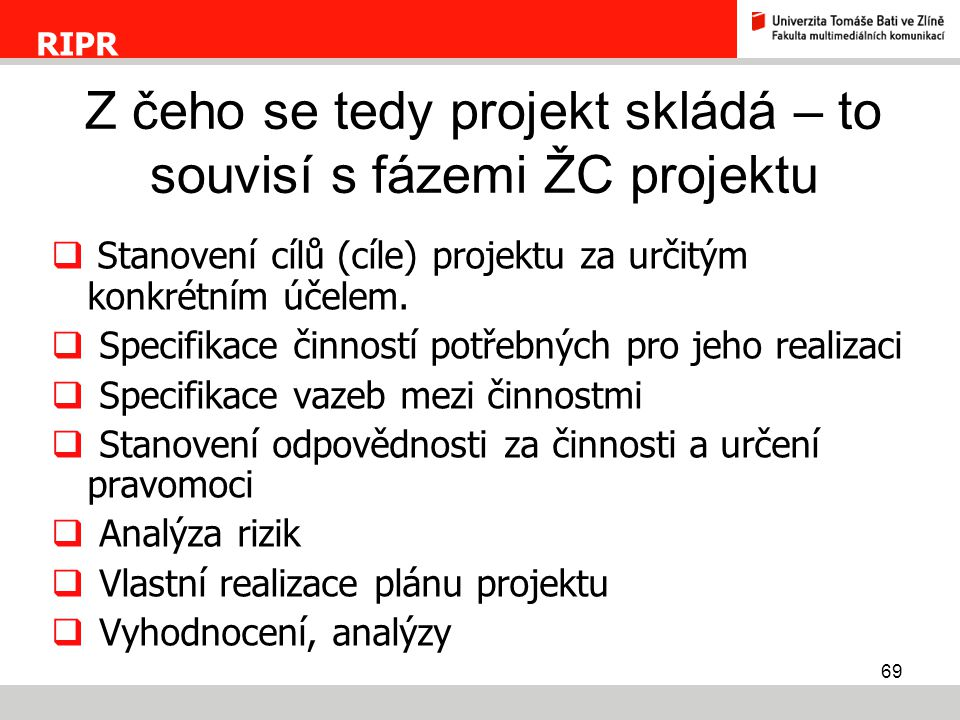 Z čeho se tedy projekt skládá – to souvisí s fázemi ŽC projektu
