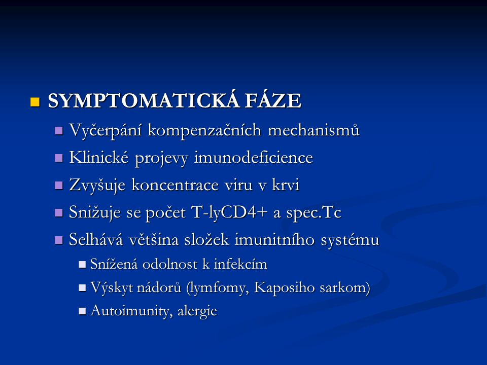 SYMPTOMATICKÁ FÁZE Vyčerpání kompenzačních mechanismů