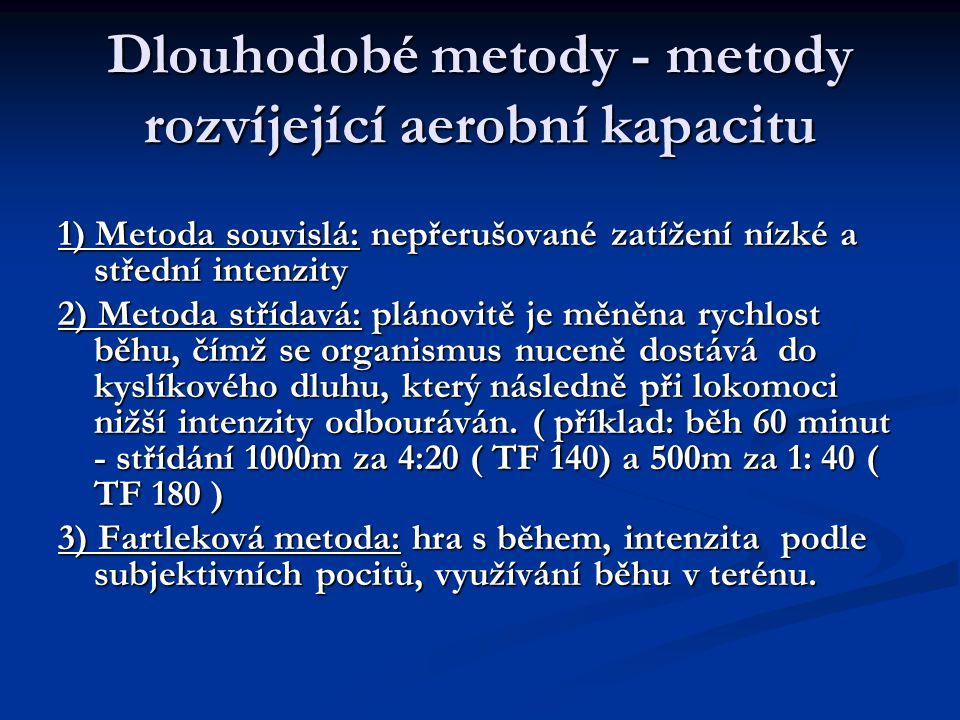 Dlouhodobé metody - metody rozvíjející aerobní kapacitu