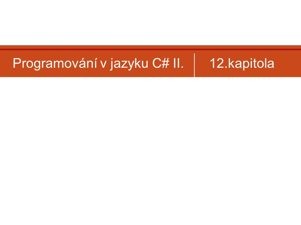 Programování v jazyku C# II.