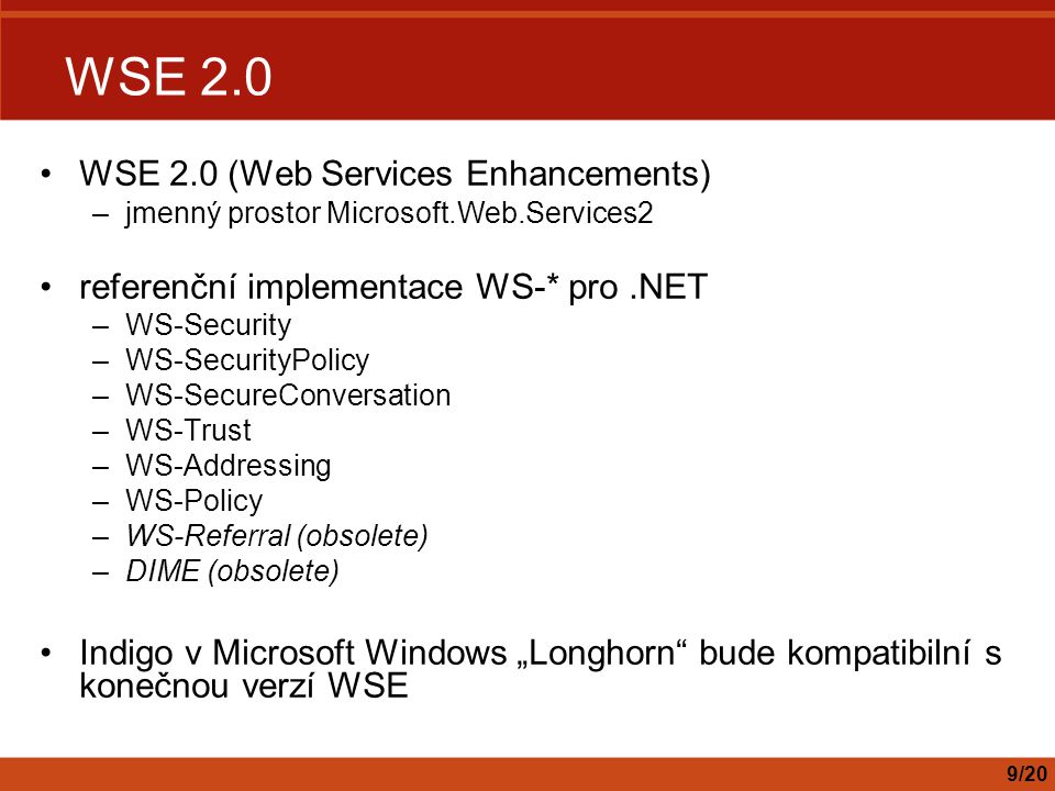 WSE 2.0 WSE 2.0 (Web Services Enhancements)