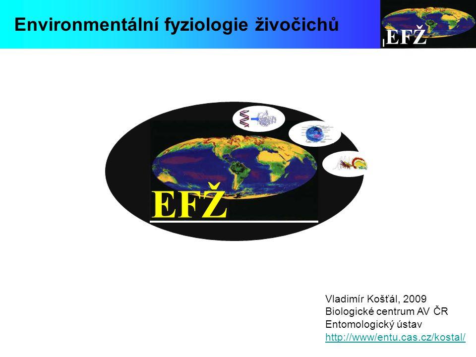 EFŽ EFŽ Environmentální fyziologie živočichů Vladimír Košťál, 2009