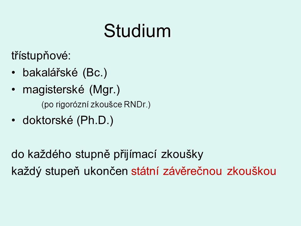 Studium třístupňové: bakalářské (Bc.)