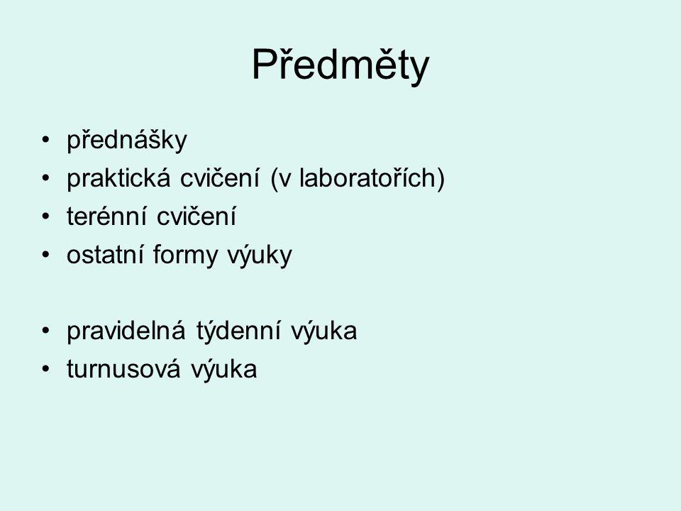 Předměty přednášky praktická cvičení (v laboratořích) terénní cvičení