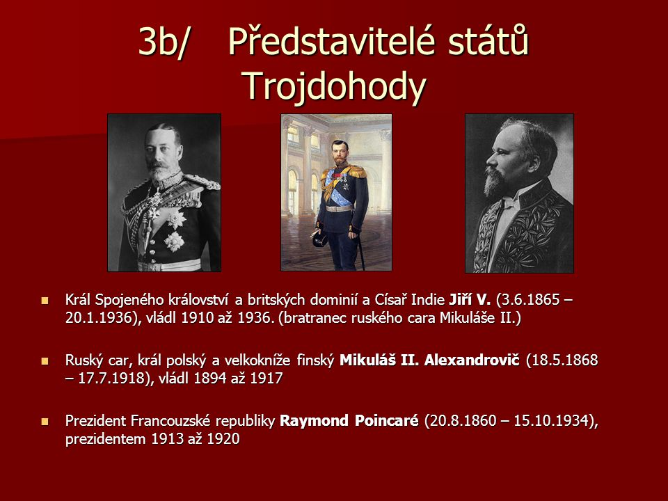 3b/ Představitelé států Trojdohody
