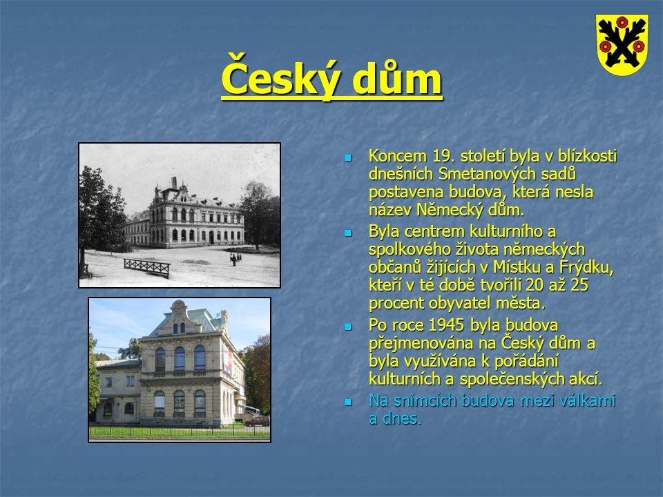 Český dům Koncem 19. století byla v blízkosti dnešních Smetanových sadů postavena budova, která nesla název Německý dům.