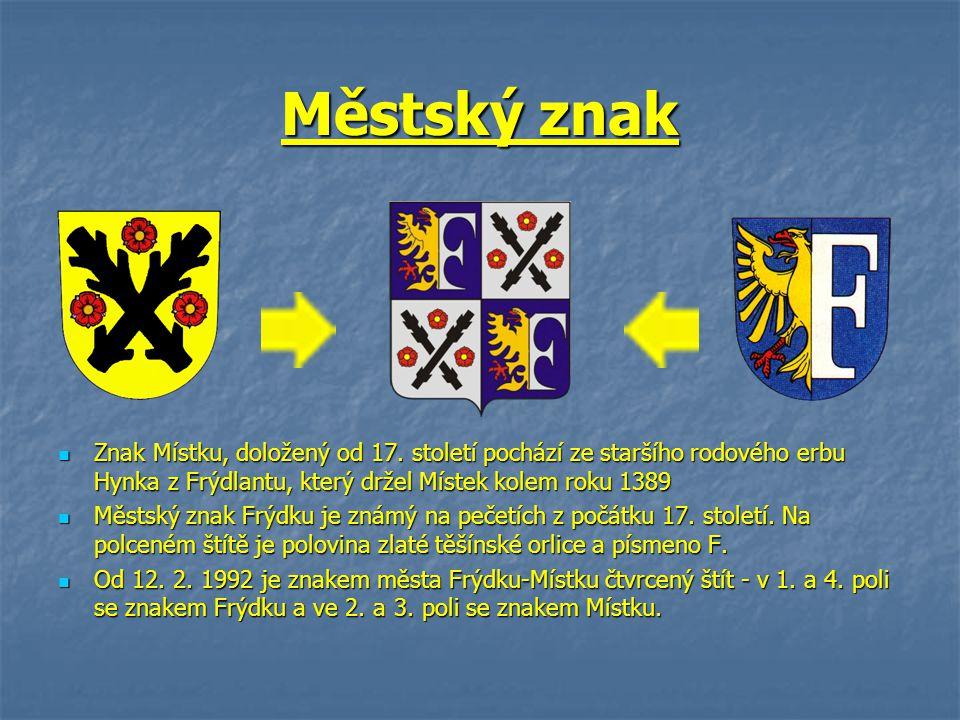 Městský znak Znak Místku, doložený od 17. století pochází ze staršího rodového erbu Hynka z Frýdlantu, který držel Místek kolem roku 1389.