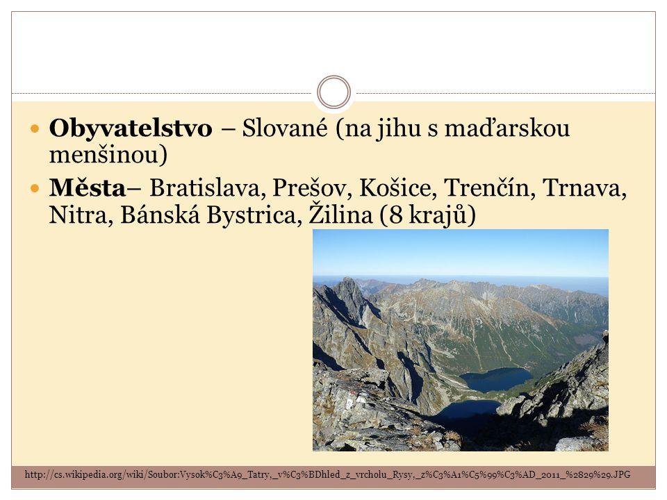 Obyvatelstvo – Slované (na jihu s maďarskou menšinou)