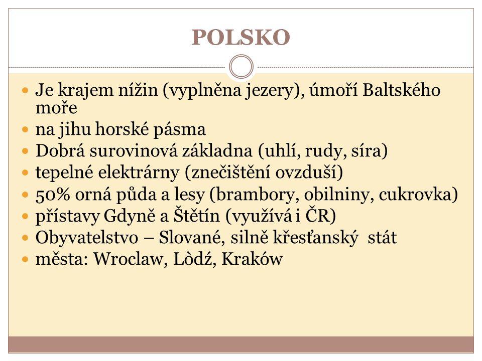 POLSKO Je krajem nížin (vyplněna jezery), úmoří Baltského moře