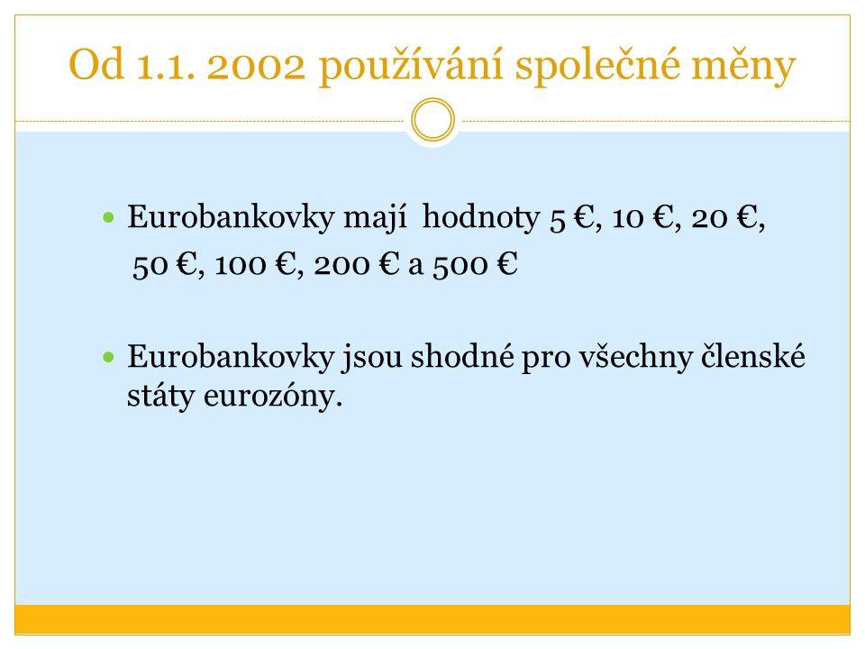 Od 1.1. 2002 používání společné měny