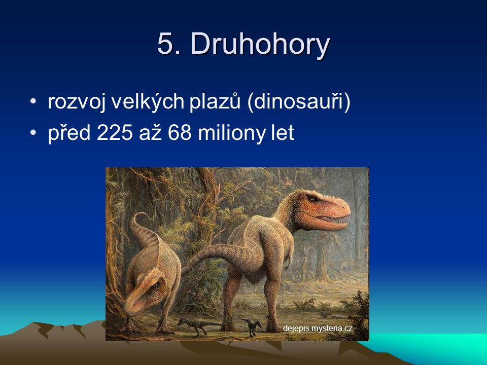 5. Druhohory rozvoj velkých plazů (dinosauři)