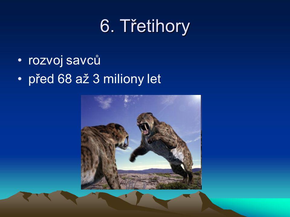 6. Třetihory rozvoj savců před 68 až 3 miliony let