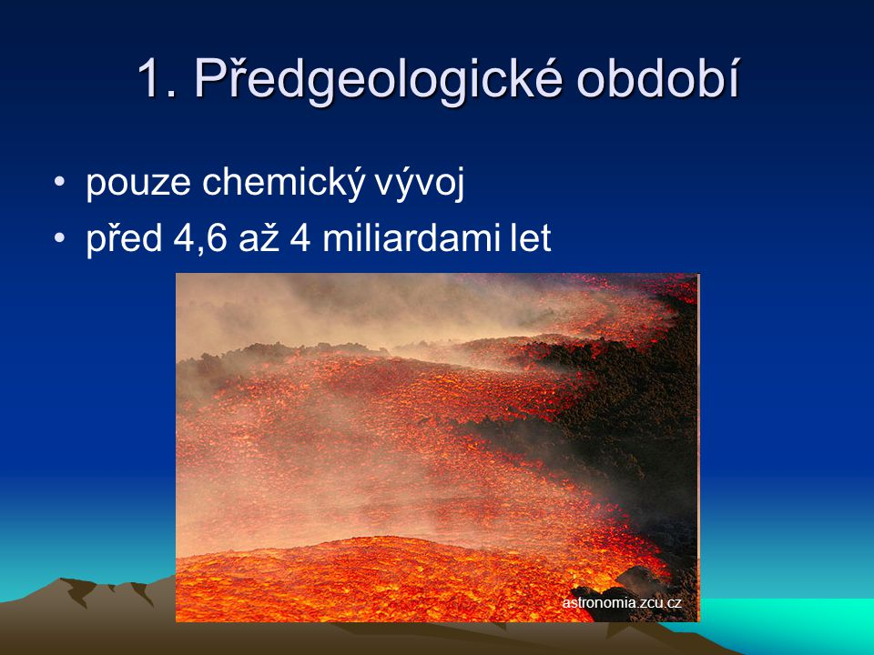 1. Předgeologické období