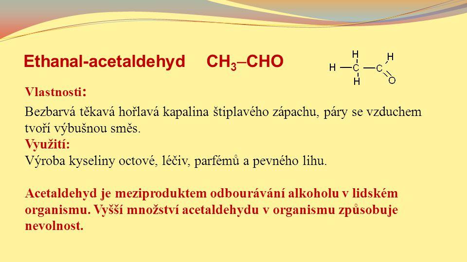 Ethanal-acetaldehyd CH3–CHO