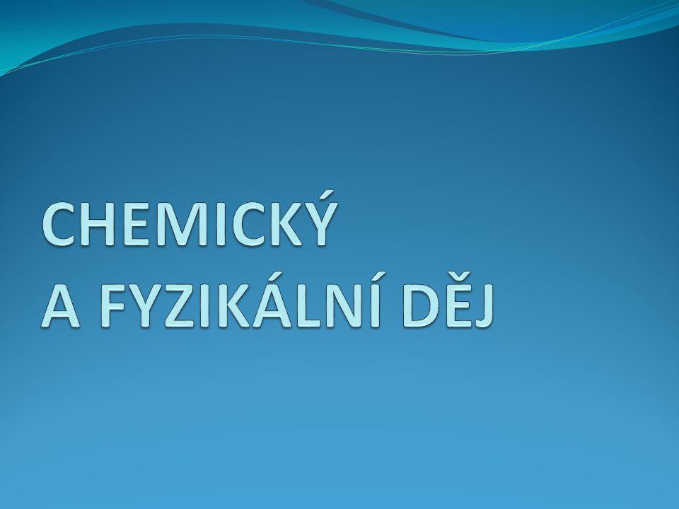 CHEMICKÝ A FYZIKÁLNÍ DĚJ