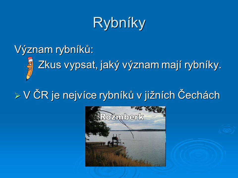 Rybníky Rožmberk Význam rybníků: