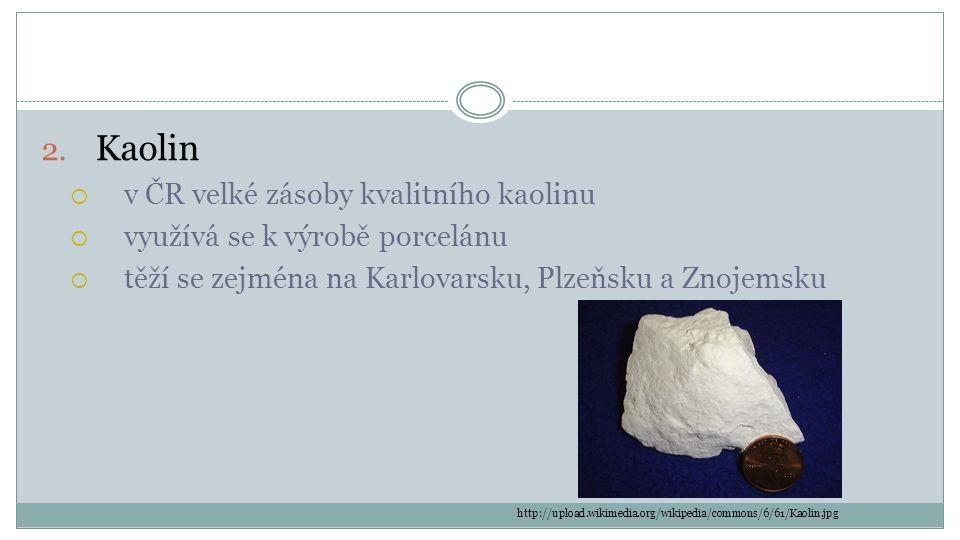 Kaolin v ČR velké zásoby kvalitního kaolinu