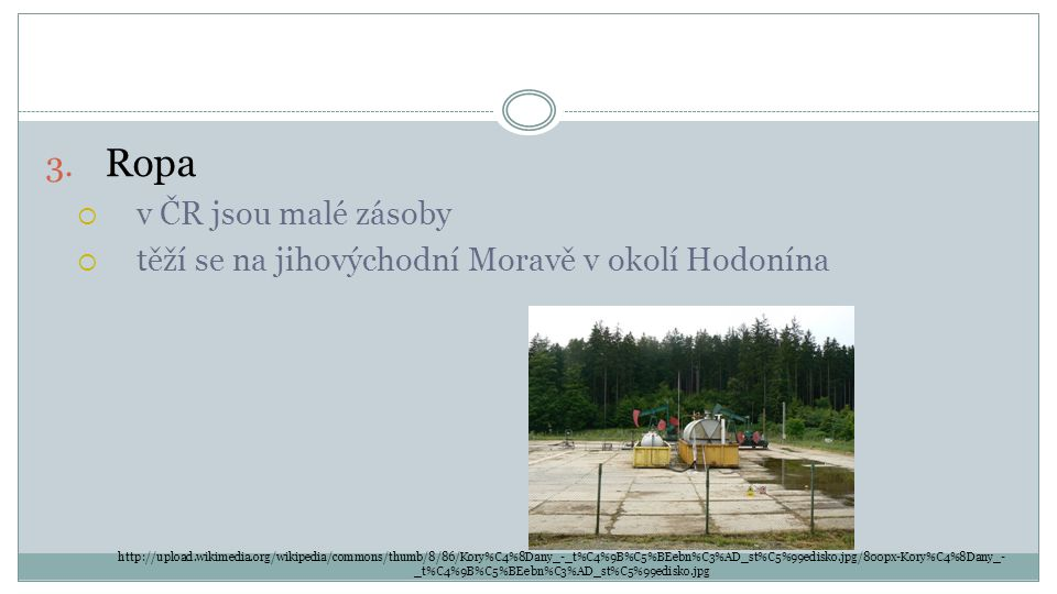 Ropa v ČR jsou malé zásoby